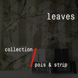 pois & strip / leaves