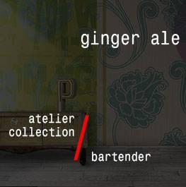 atelier / bartender / ginger ale